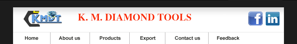 K. M. Diamond Tools, Manufacture & Exporter of Diamond tools